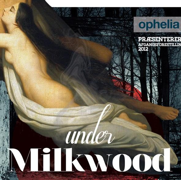 Under MILKWOOD Skuespillerskolen Ophelia