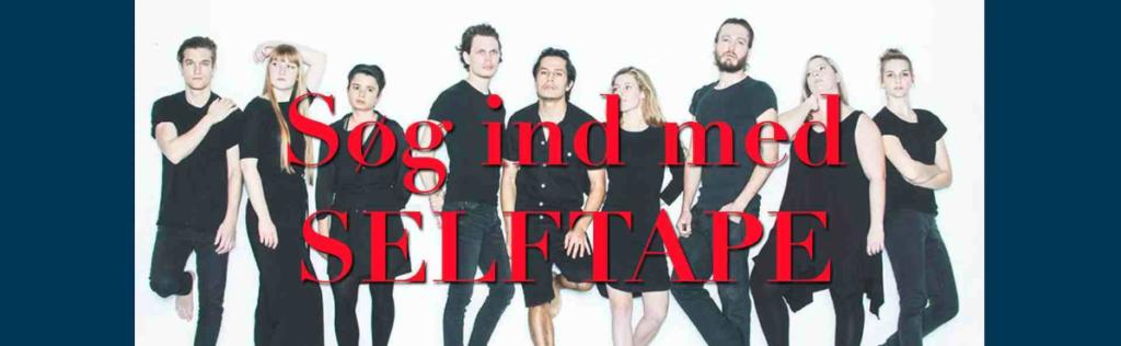 Søg ind på dansk skuespilleruddannelse med Selftape